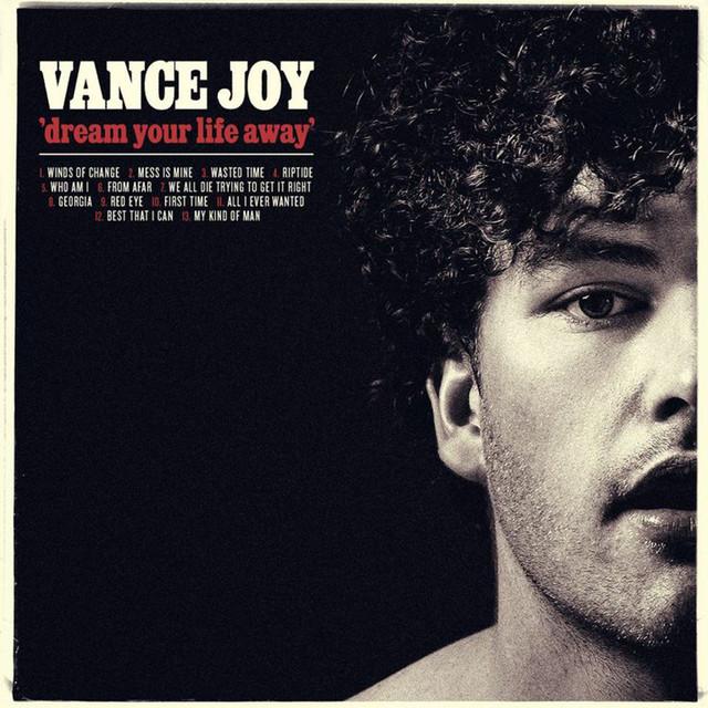 Mess Is Mine - Vance Joy