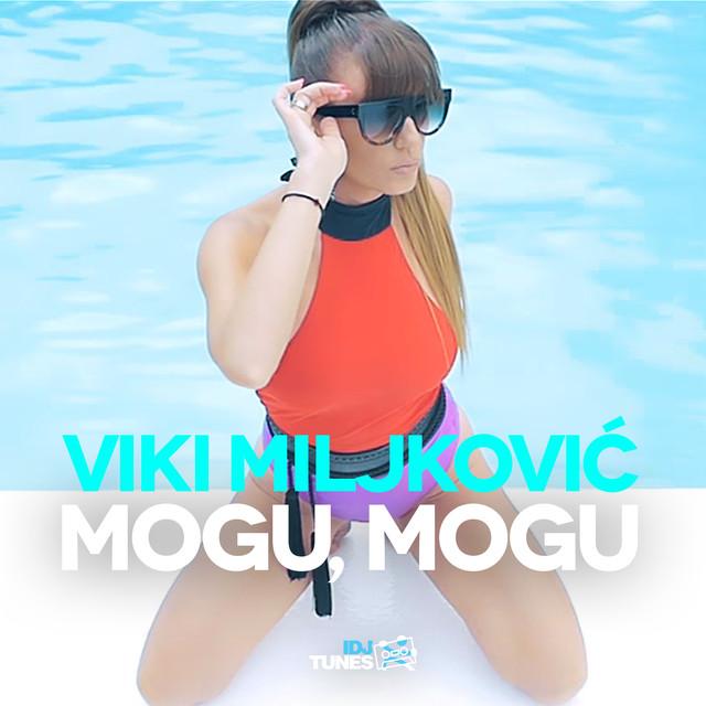Mogu, Mogu - Viki Miljkovic