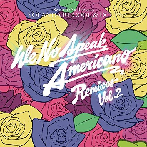 We No Speak Americano (Whelan & Di Scala Remix) - Yolanda Be Cool & DCUP