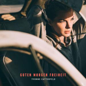 Guten Morgen Freiheit - Yvonne Catterfeld