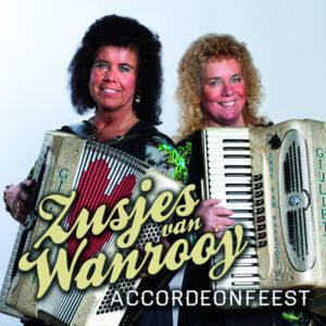 Accordeonfeest - Zusjes Van Wanrooy